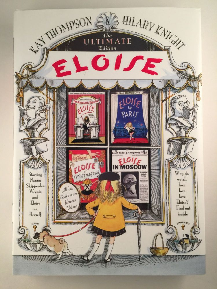 Eloise The Ultimate Edition. Kay and Thompson, Hilary Knight.