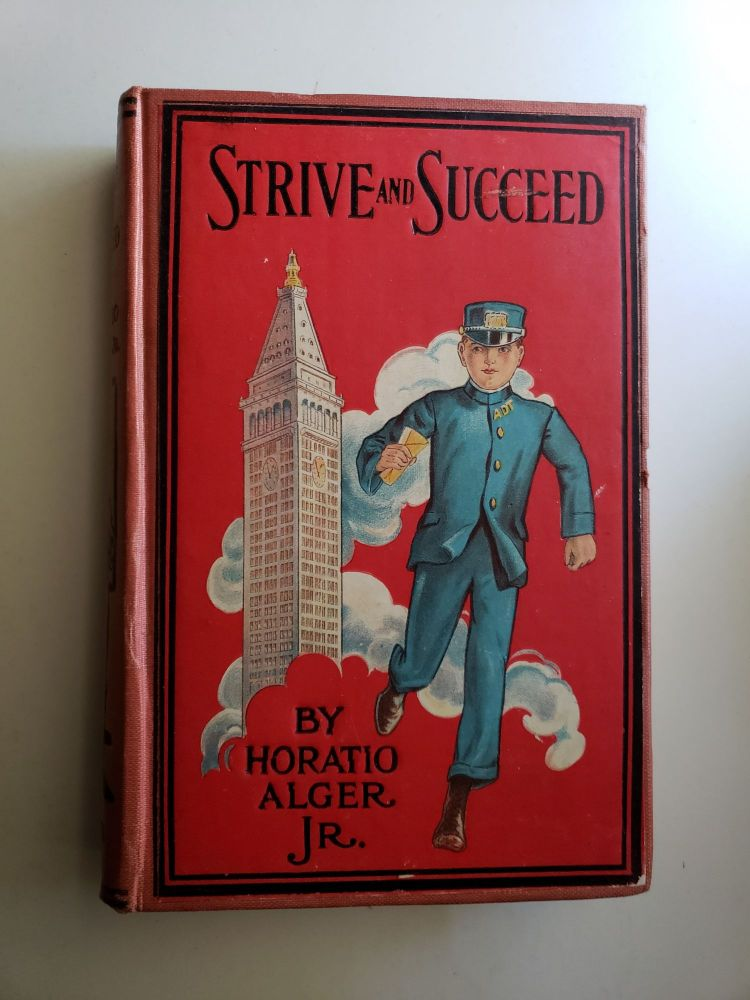 Strive and Succeed: Julius Or, the Street Boy Out West [and] the Store Boy; Or, the Fortunes of Ben Barclay. Horatio Alger, Jr.