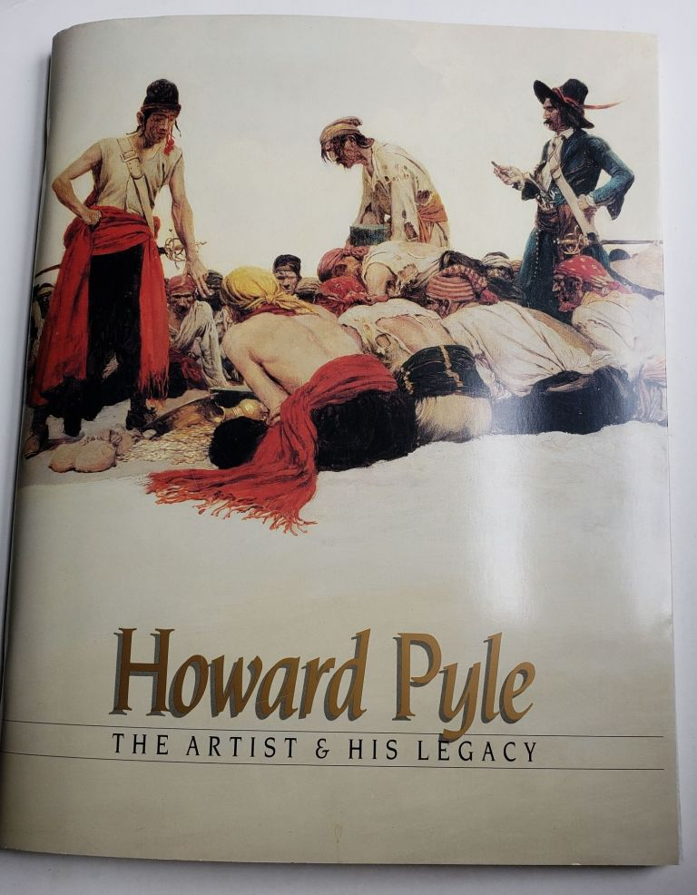 Howard Pyle: The Artist & His Legacy. March 29-June 21 Delaware Art Museum: The Artist, 1987, March 29-Mau 17 Brandywine River Museum: The Legacy, 1987.