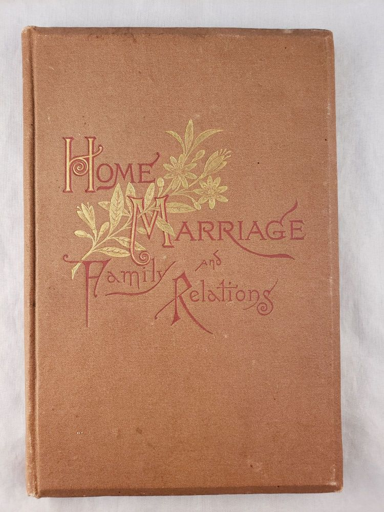Home, Marriage, and Family Relations in the Light of Scripture. James Inglis.