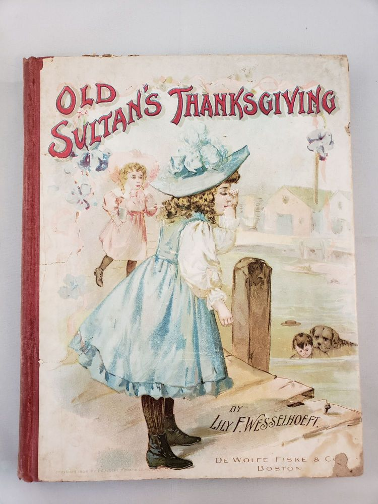 Old Sultan's Thanksgiving And Other Stories. Lily F. Wesselhoeft.