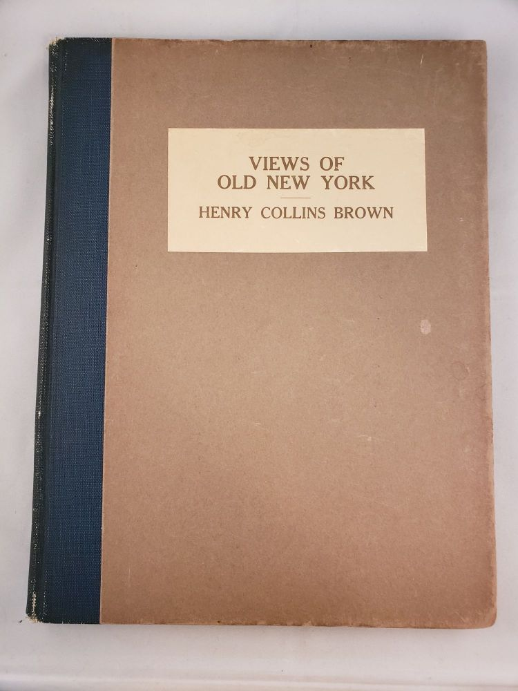 Views of Old New York. Henry Collins Brown.
