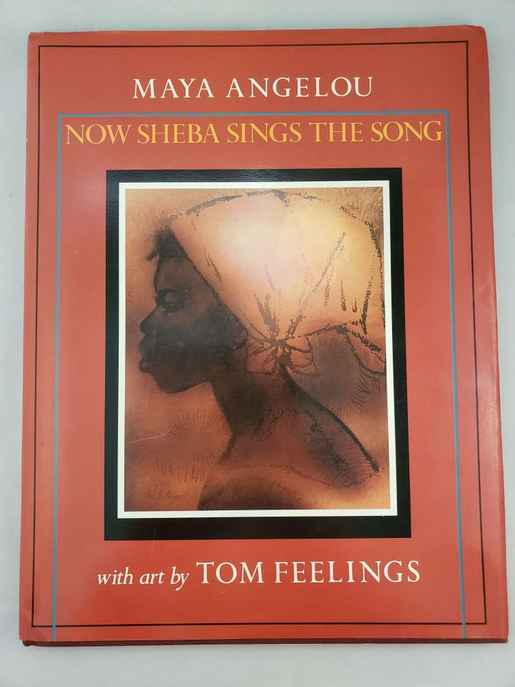Now Sheba Sings The Song. Maya and Angelou, Tom Feelings.