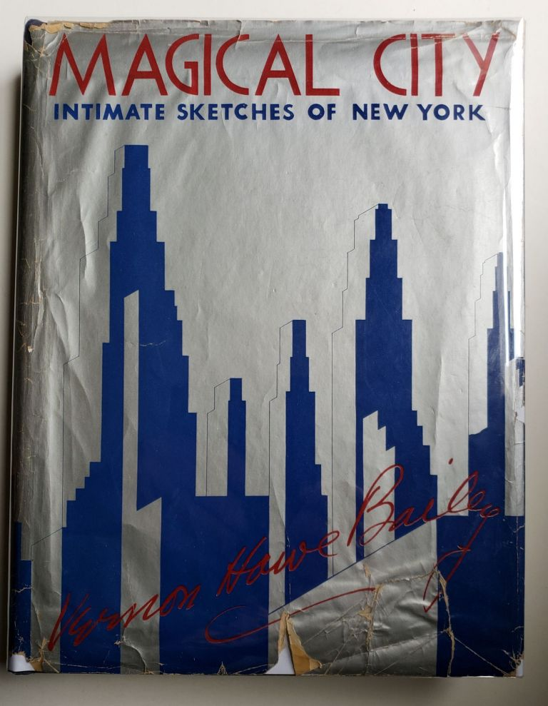 Magical City: Intimate Sketches of New York. Vernon Howe with Bailey, Arthur Bartlett Maurice.