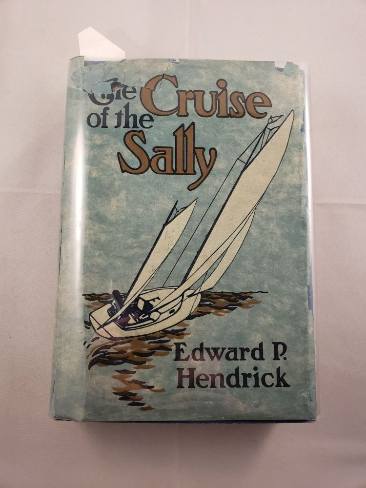 The Cruise of the Sally. Edward P. and Hendrick, Dean Freeman.