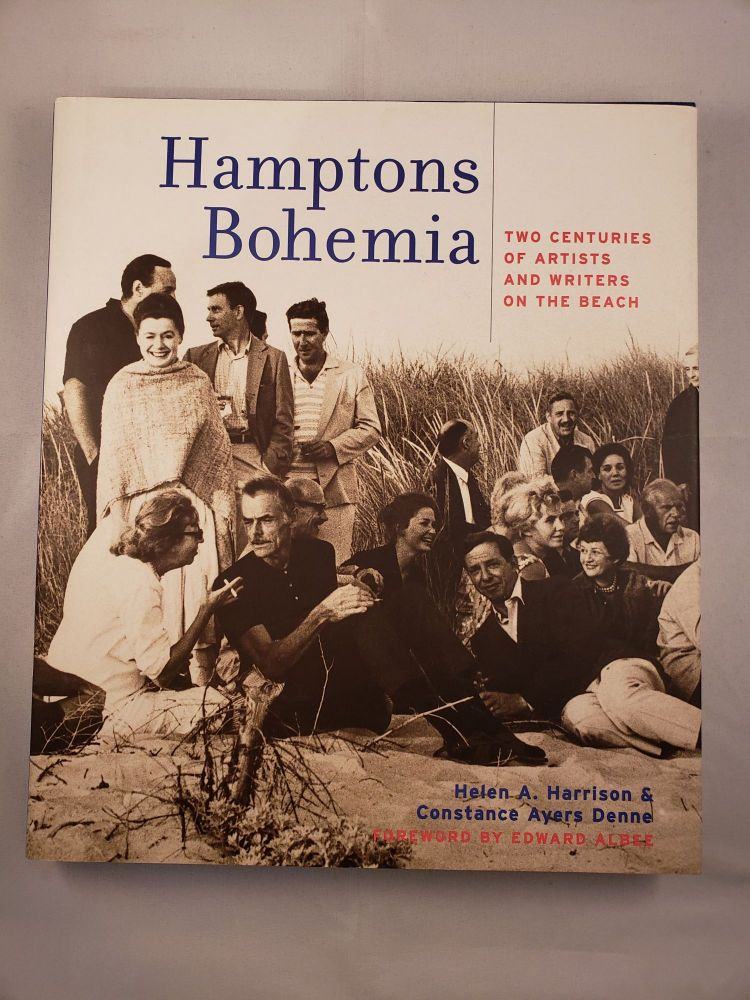 Hamptons Bohemia Two Centuries Of Artists And Writers On The Beach. Helen A. Harrison, Constance Ayers Denne, Edward Albee.