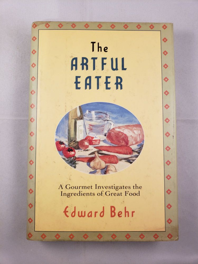 The Artful Eater. Edward Behr.