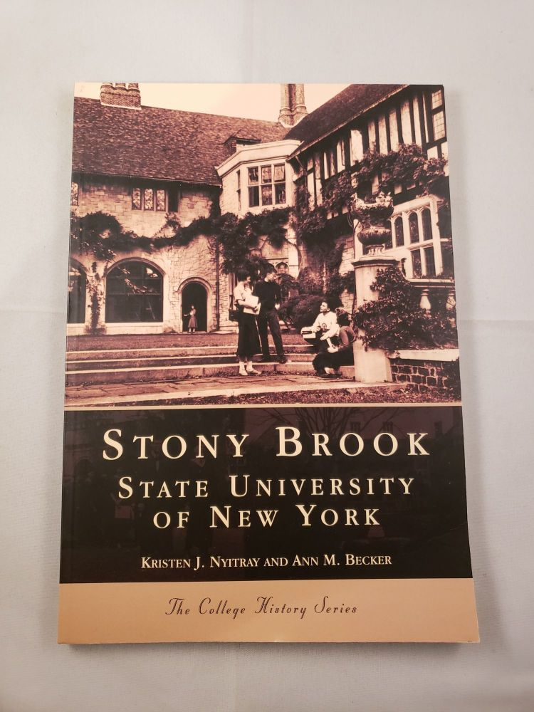 Stony Brook State University Of New York The College History Series. Kristen J. Nyitray, Ann M. Becker.