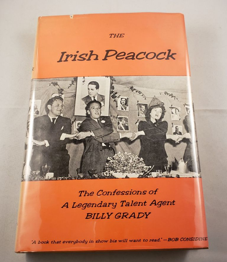 The Irish Peacock The Confessions of a Legendary Talent Agent. Billy Grady.