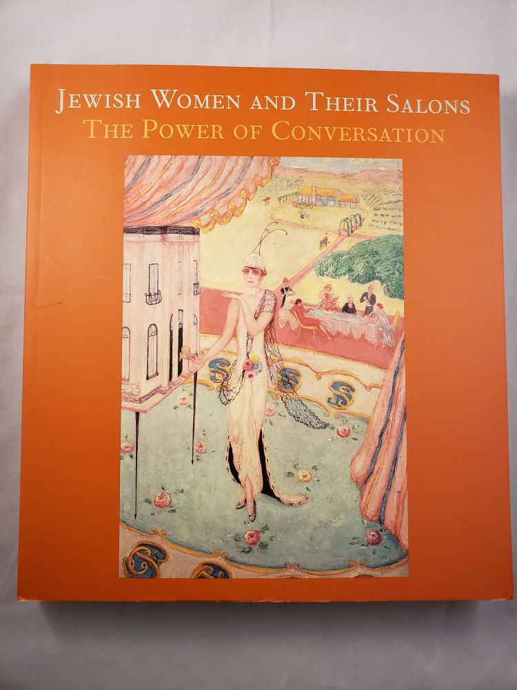 Jewish Women And Their Salons The Power Of Conversation. Emily D. Bilski, Emily Braun.