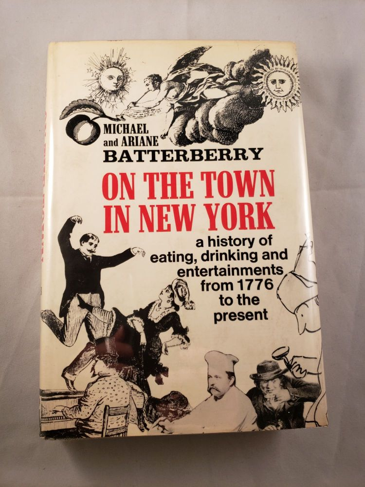 On The Town In New York From 1776 to the Present. Michael and Ariane Batterberry.