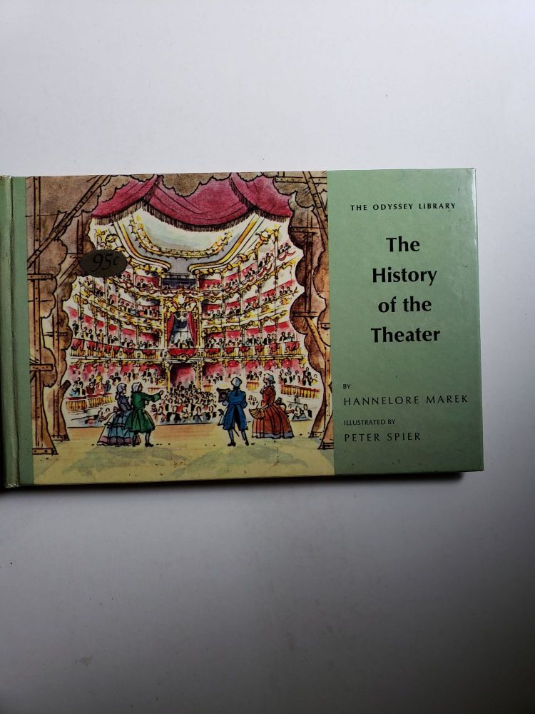 History of the Theatre. Hannelore Marek, and, Peter Spier.