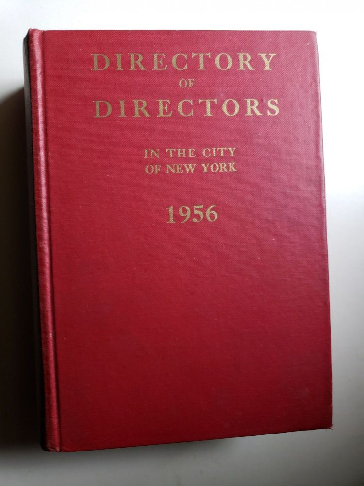 Directory of Directors in the City of New York 1956. Directory of Directors Company.