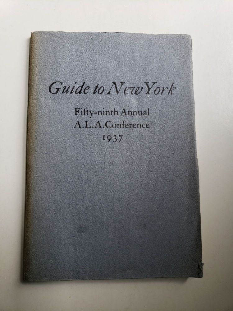 Guide to New York Fify-ninth Annual A.L.A. Conference 1937. United Staff Association Of The Public Libraries Of The City of New York.
