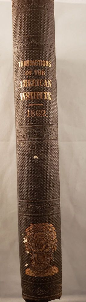 Annual Report of the American Institute, of the City of New York, for the Years 1862, '63. American Institute.