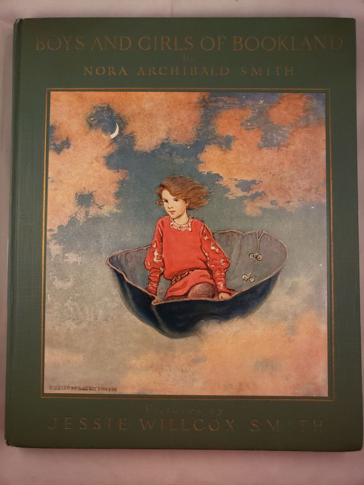 Boys and Girls of Bookland. Smith Nora Archibald and, Jessie Willcox Smith.