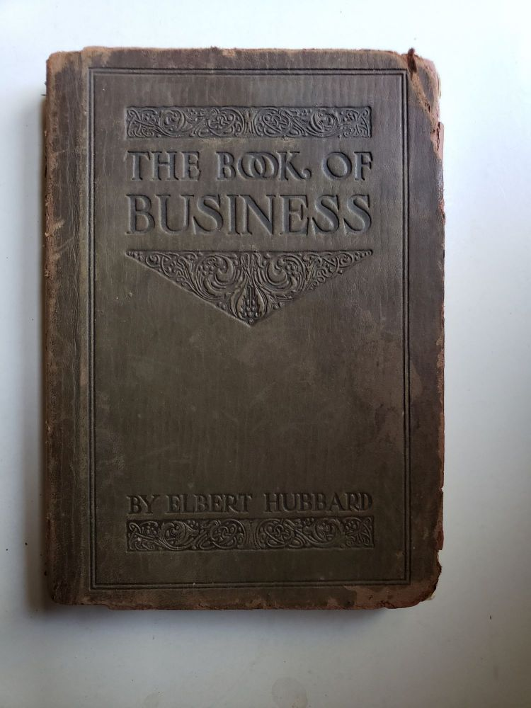 THE BOOK OF BUSINESS. Elbert Hubbard.