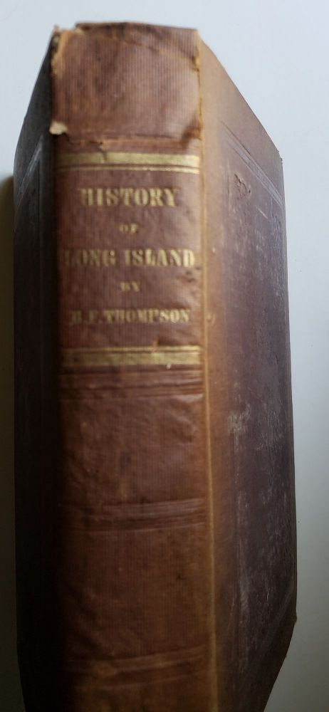 History of Long Island: Containing an Account of the Discovery and Settlement; With Other Important and Interesting Matters to the Present Time. Benjamin Franklin Thompson.