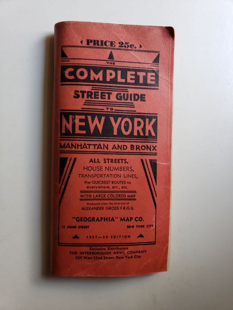 The Complete Guide to New York City Manhattan and Bronx. Authentic and complete information of streets, house numbers, transportation lines with clear guidance as to the nearest station and number of blocks and the direction to the street desired. Gross Alexander.