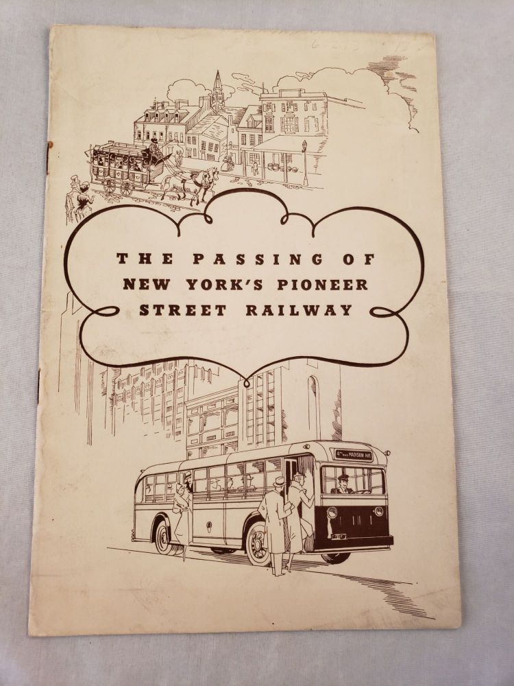 The Passing Of New York's Pioneer Street Railway. Madison Avenue Coach Company.