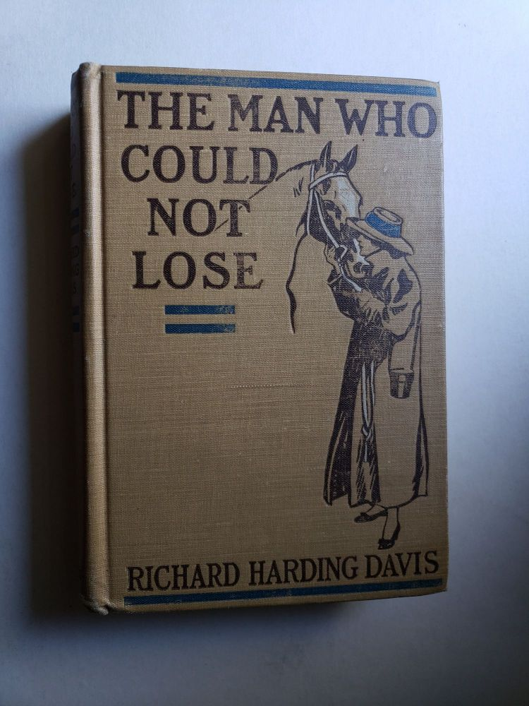 The Man Who Could Not Lose. Richard Harding Davis.