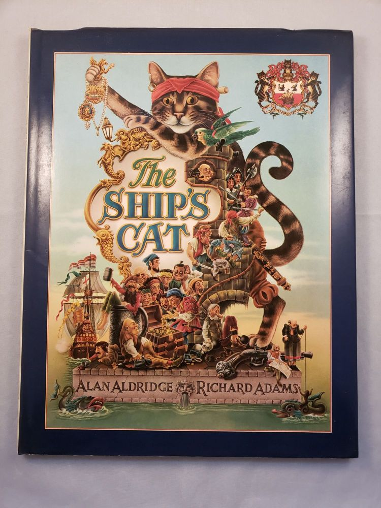 The Adventures & Brave Deeds of The Ship's Cat on the Spanish Maine Together with the Most Lamentable Losse of the Alcestis & Triumphant Firing of the Port of Chagres. Richard and Adams, Alan Aldridge, Harry Willock.