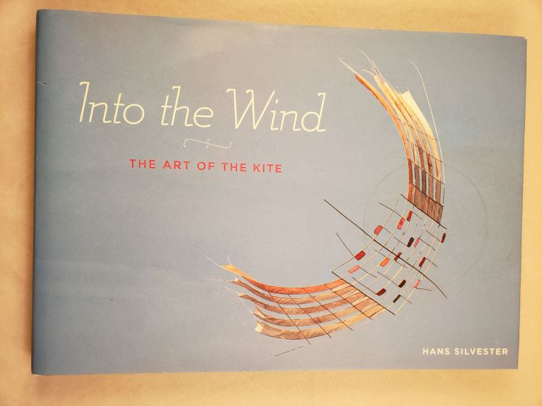 Into the Wind The Art of the Kite. Hans photographer and Silvester, Eric Fottorino.