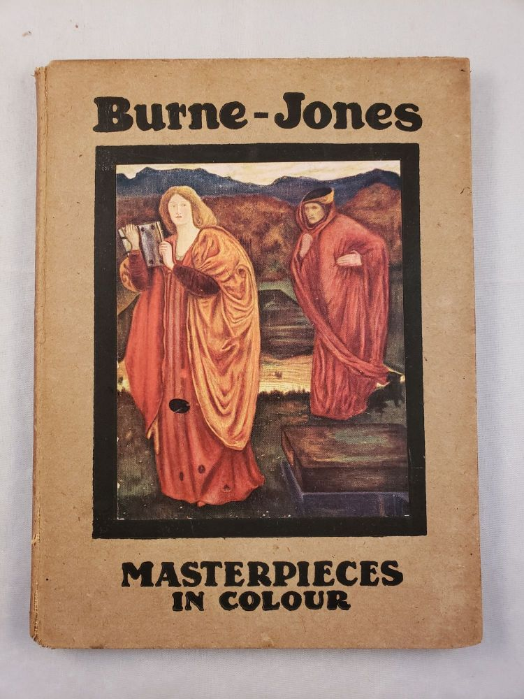 Burne-Jones Masterpieces in Colour. A. Lys and Baldry, T. Leman Hare.