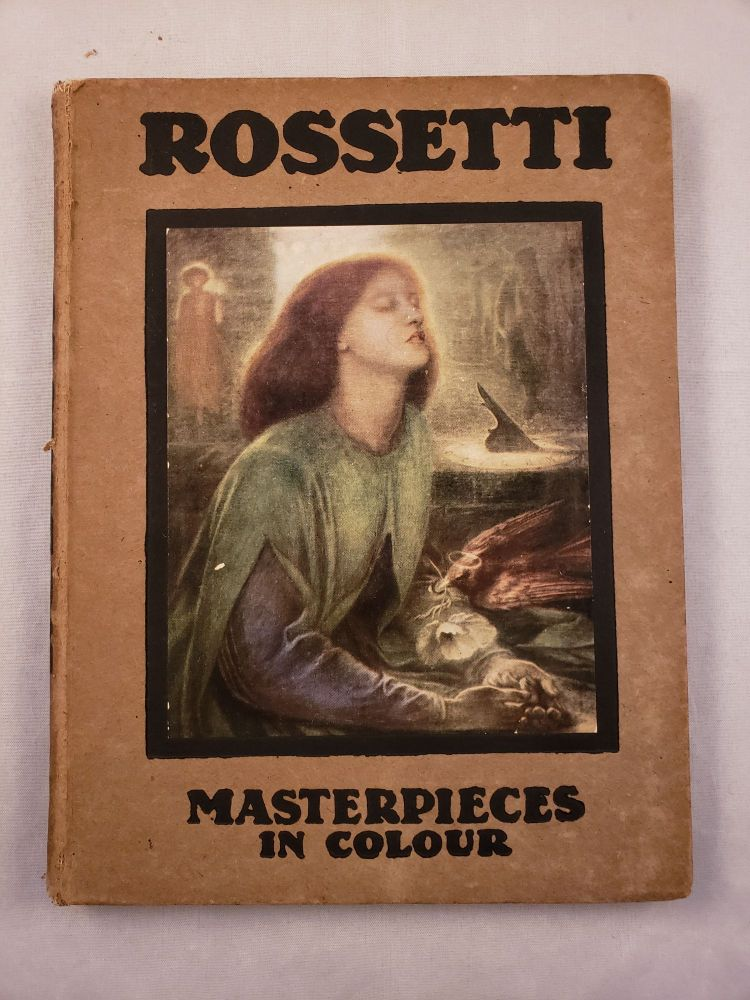 Rossetti Masterpieces in Colour. Lucien and Pissarro, T. Leman Hare.