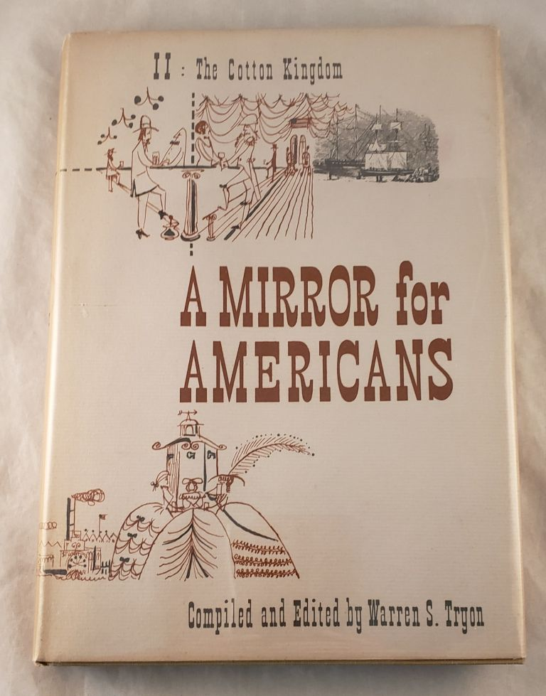 A Mirror for Americans. Life and Manners in the United States. 1790-1870. As Recorded by American Travelers. I. Life in the East. Warren S. Tryon.