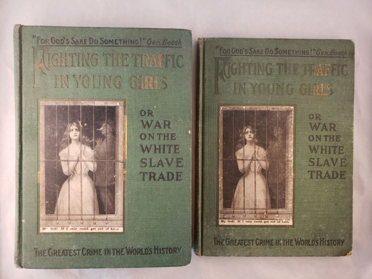 Fighting The Traffic in Young Girls Or, War on the White Slave Trade. Ernest A. Bell.