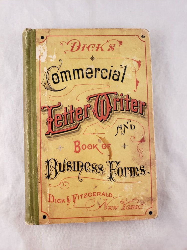 Dick's Commercial Letter Writer and Book of Business Forms. William B. Dick.