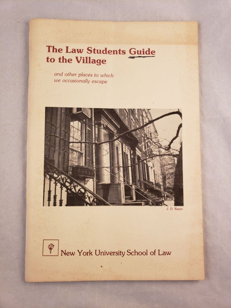 The Law Students Guide to the Village. Diane Weeks, co- Francis Chin.