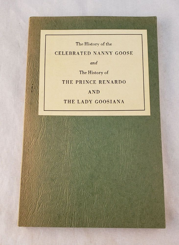 The History of the Celebrated Nanny Goose and The History of The Prince Renardo and The Lady Goosiana. Judith St. John.
