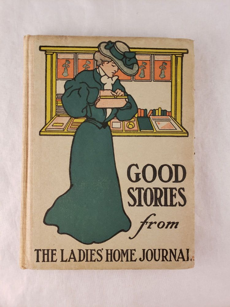 Good Stories Reprinted From The Ladies' Home Journal of Philadelphia. N/A.
