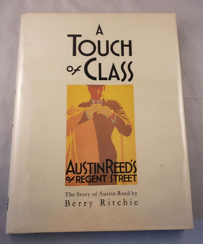 A Touch Of Class The Story of Austin Reed. Berry Ritchie.