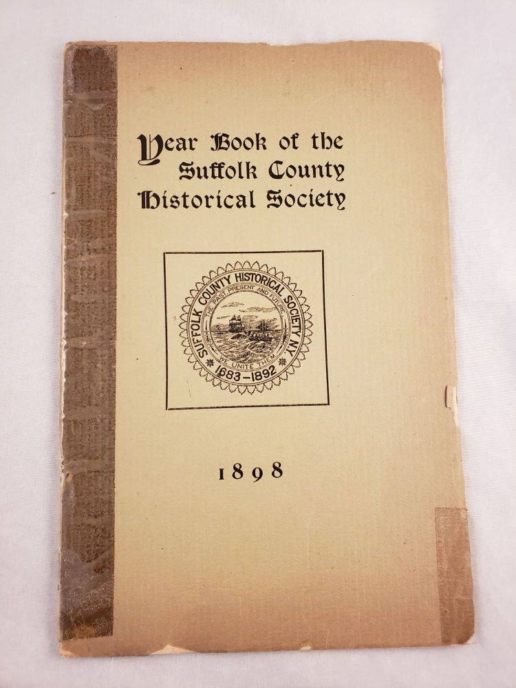 Year Book of the Suffolk County Historical Society. Suffolk County Historical Society.