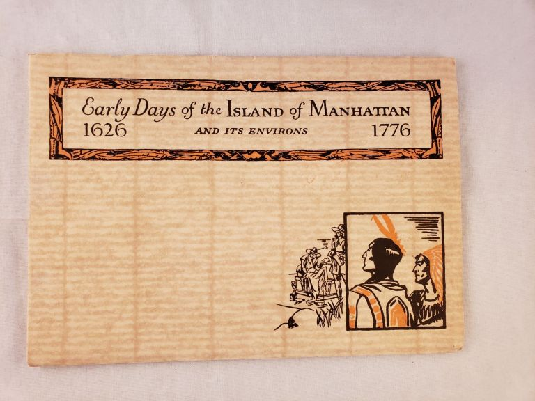 Early Days of the Island of Manhattan and its Environs 1626 - 1776. Guarantee, Trust Co.