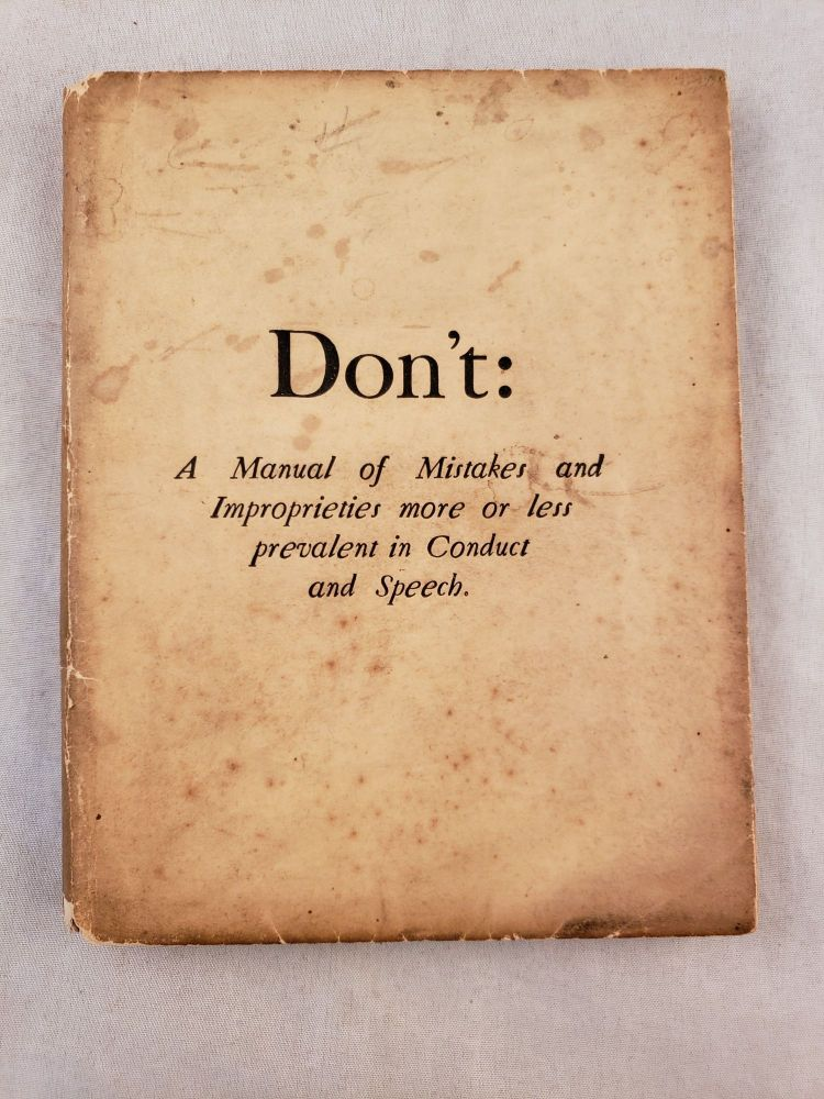 Don't: A Manual of Mistakes and Improprieties more or Less Prevalent in Conduct and Speech. Censor.