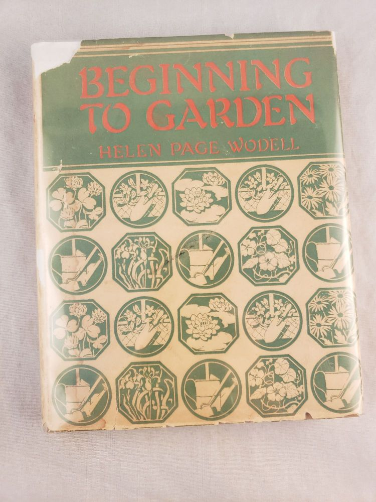 Beginning to Garden. Helen Page and Wodell, Jack Rose.