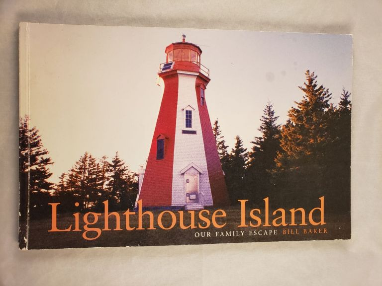 Lighthouse Island Our Family Escape. Bill text and photography Baker.