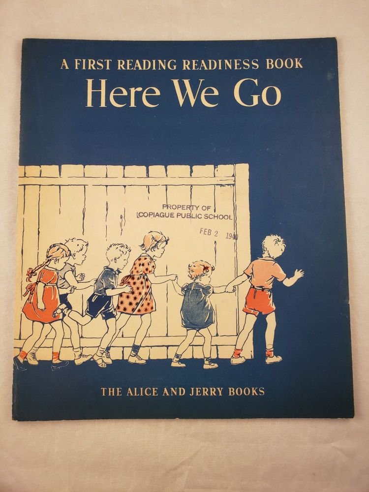 Here We Go A First Reading Readiness Book The Alice and Jerry Books. Emmett A. Betts, Florence and Margaret Hoopes, Florence, Margaret Hoopes.
