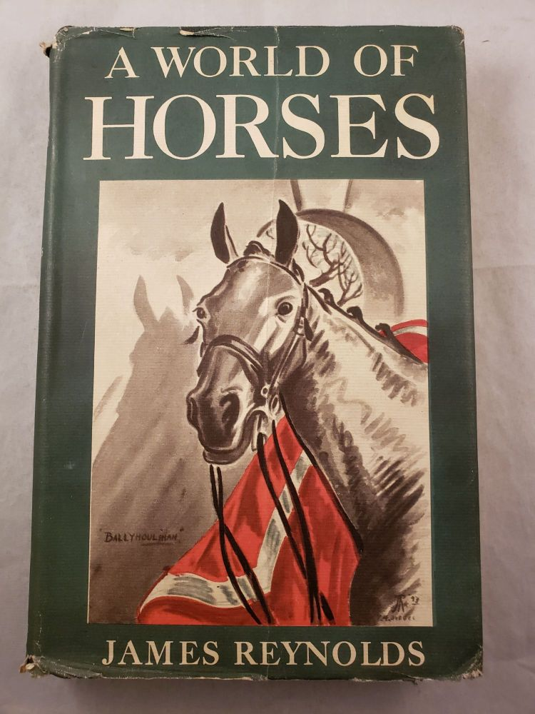 A World of Horses. James Reynolds.