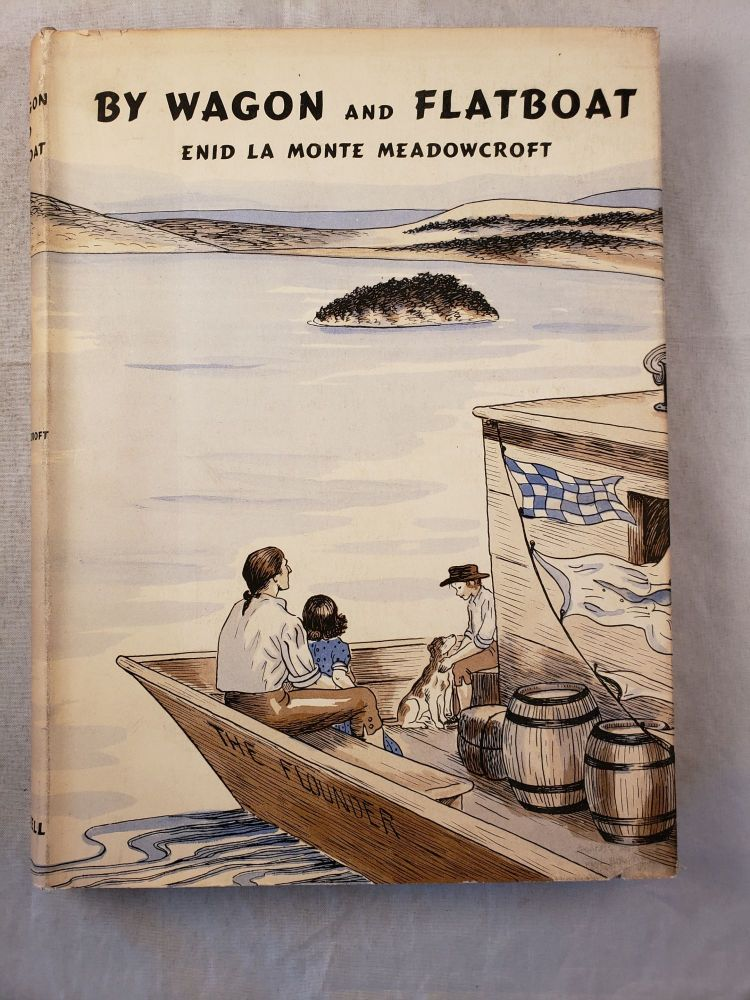 By Wagon and Flatboat. Enid LaMonte and Meadowcroft, Ninon MacKnight.