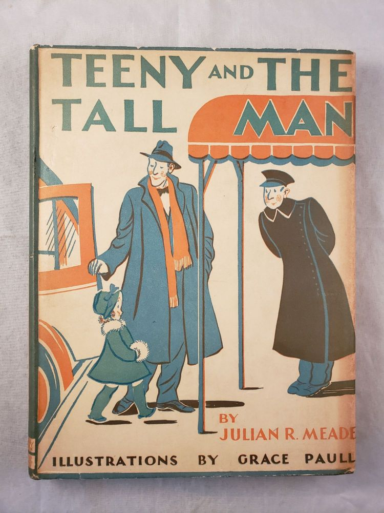 Teeny And The Tall Man. Julian R. and Meade, Grace Paull.