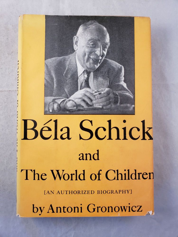Bela Schick And The World of Children. Antoni and Gronowicz, Dr. Edwards A. Park.