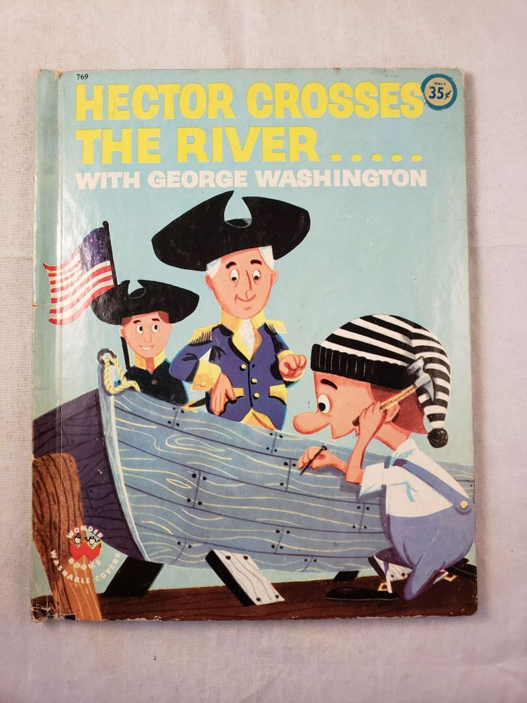 Hector Crosses The River.....with George Washington. Crosby and Newell, Joe Crapanzano, Herbert Bezada Jr.
