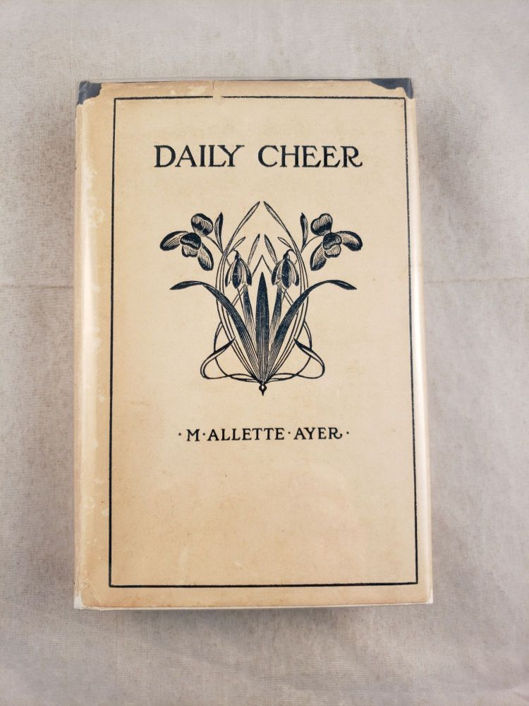 DAILY CHEER YEAR BOOK. M. Allette Ayer, selected and.