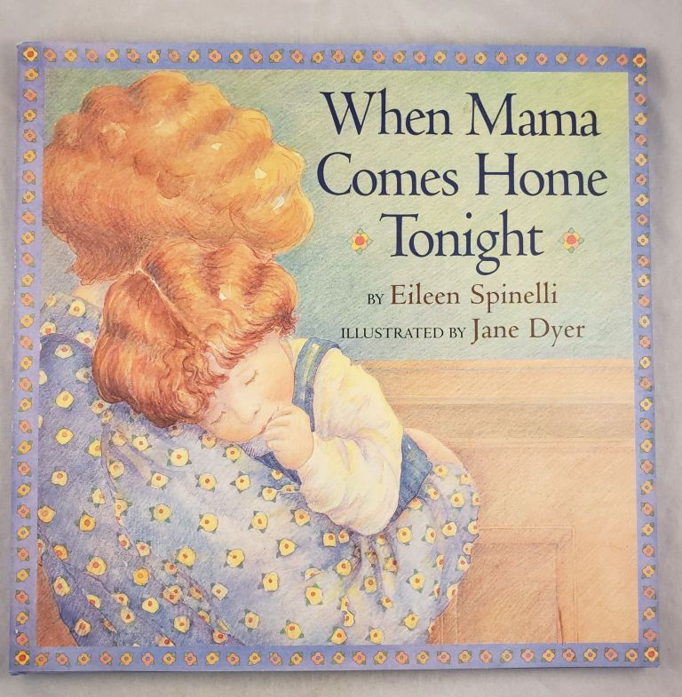 When Mama comes Home Tonight. Eileen and Spinelli, Jane Dyer.