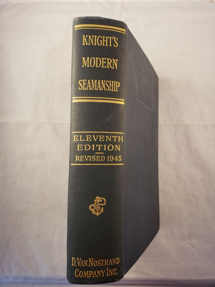 Modern Seamanship. Austin M. Knight, Captain Robert A. Hall.